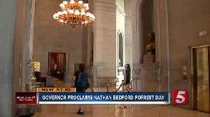 News video: Tenn. governors must sign Nathan Bedford Forrest Day proclamation along with others