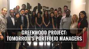 Greenwood Project: Tomorrow's Portfolio Managers [Video]