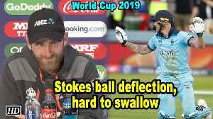 World Cup 2019 Ball hitting Stokes' bat and going for four, hard to swallow:  Williamson [Video]