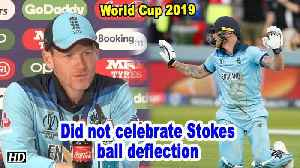 World Cup 2019 | Did not celebrate Stokes ball deflection: Morgan [Video]