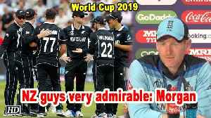 World Cup 2019 | NZ guys very admirable: Morgan [Video]