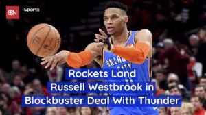 Russell Westbrook Signs With The Rockets [Video]