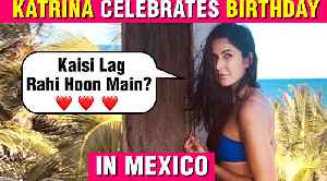 Katrina Kaif BEACH Wear Look | Mexico Holiday | Birthday Celebrations [Video]