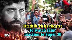 Hrithik visits theatre to watch fans' reaction to Super 30 [Video]