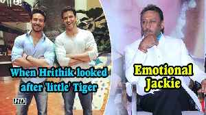 Emotional Jackie Recalls, When Hrithik looked after 'little' Tiger [Video]