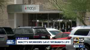 Valley woman praises Macy's workers at Arrowhead Mall for saving her life [Video]
