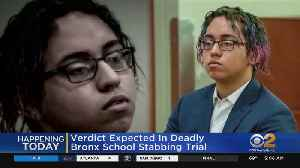 Verdict Expected In Bronx School Stabbing Trial [Video]