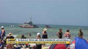 13-year-old from Ann Arbor drowns in Lake Michigan [Video]
