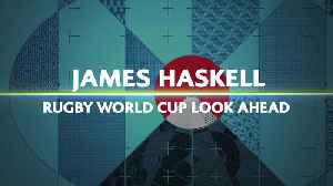 James Haskell's Rugby World Cup 2019 Preview [Video]