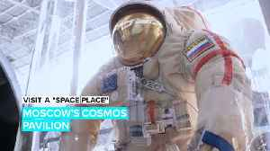 Visit a 'Space Place': Moscow's Cosmos Pavilion [Video]