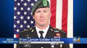 Fort Carson Soldier Killed In Afghanistan [Video]