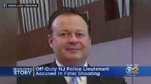 Off-Duty NJ Police Lieutenant Accused In Fatal Shooting [Video]