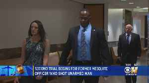 Retrial For Mesquite Officer Who Shot Unarmed Man Underway [Video]