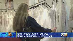 Texas Supreme Court To Hear Ohio Bridal Shop Case Against Texas Health Resources After Ebola Breakout [Video]