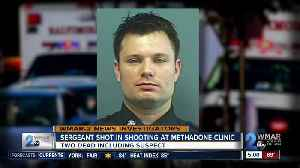 Sergeant shot, suspect dead in shooting at methadone clinic [Video]