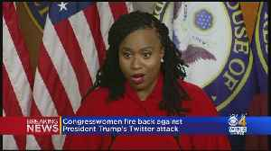 Congresswomen Fire Back Against President Trump's Twitter Attack [Video]