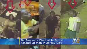 Six Suspects Wanted In Brutal Assault Of Man In Jersey City [Video]