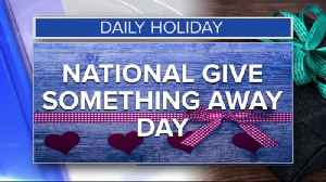 Daily Holiday - National give something away day [Video]