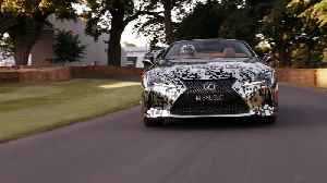 The new Lexus LC Cabriolet at Goodwood 2019 [Video]