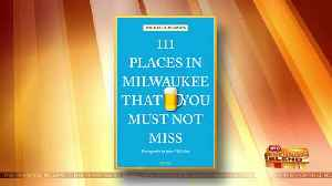 """111 Places in Milwaukee That You Must Not Miss"" [Video]"