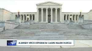 Albright Knox expansion clears major hurdle [Video]