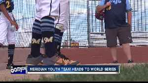 Meridian Youth Baseball team heads to Babe Ruth League World Series [Video]