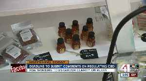 Deadline fast approaching to submit comments on regulating CBD [Video]