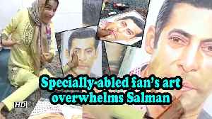 Specially-abled fan's art overwhelms Salman [Video]