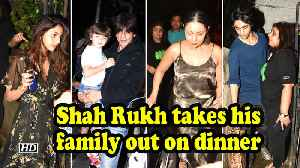 Shah Rukh on dinner date with family [Video]