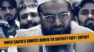 'Hafiz Saeed's arrest aimed to satisfy FATF': Expert | HT Conversations [Video]