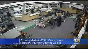 Arrests Made In 2016 Vallejo Pawn Shop Murder, Robbery [Video]