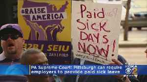 Supreme Court Favors Paid Sick Days In Pittsburgh [Video]