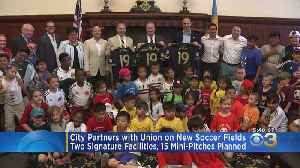 Philadelphia Partnering With Union To Build New Soccer Fields [Video]