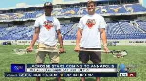 Lacrosse stars coming to Annapolis for MLL All-Star game [Video]