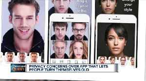 FaceApp may show you what you look like when you get old, but new privacy concerns arise [Video]