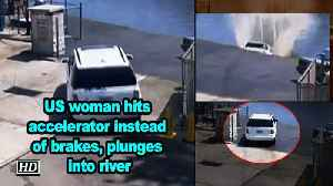 US woman hits accelerator instead of brakes, plunges into river [Video]