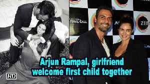 Arjun Rampal, girlfriend welcome first child together [Video]