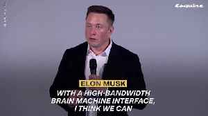 Elon Musk Wants to Put Implants in Our Brains [Video]
