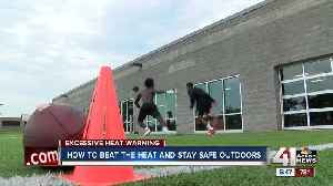 Beating the heat and staying safe outdoors [Video]