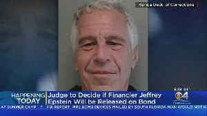 Judge To Decide Today Whether Jeffrey Epstein Will Remain In Jail [Video]