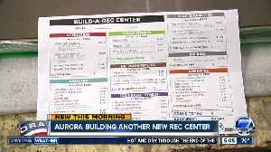 Aurora building another new rec center [Video]