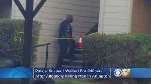 Suspect Waits For Police After Allegedly Killing Man At Apartments In Arlington [Video]