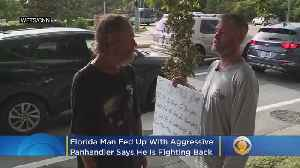 Man Fed Up With Aggressive Panhandlers Fights Back [Video]