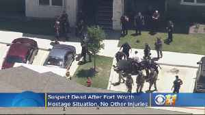 Suspect Dead After Fort Worth Hostage Situation; No Other Injuries [Video]