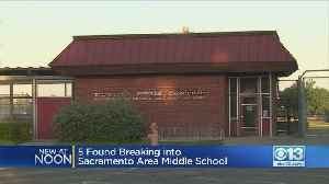 4 Minors Cited, Adult Arrested After Break-In At South Sacramento Middle School [Video]
