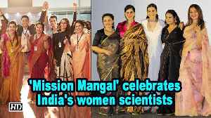 'Mission Mangal' celebrates India's women scientists [Video]