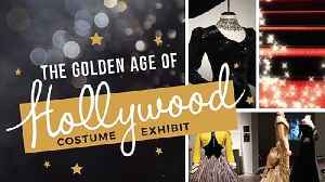 The Golden Age of Hollywood Costume Exhibit [Video]