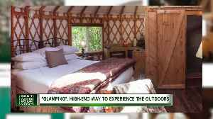 'Glamping:' High-end way to experience the outdoors [Video]