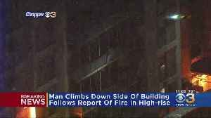 Man Scales Down Side Of Building Following Reports Of Fire [Video]