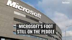 Microsoft's Foot Still on the Peddle [Video]